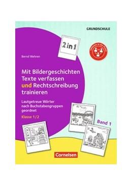 Abbildung von Wehren | Kombitraining Deutsch Band 1: Klasse 1/2 - 2 in 1: Mit Bildergeschichten Texte verfassen und Rechtschreibung trainieren | 1. Auflage | 2018 | beck-shop.de