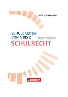 Abbildung von Rademacher   Schule leiten von A bis Z - Schulrecht   1. Auflage   2018   beck-shop.de
