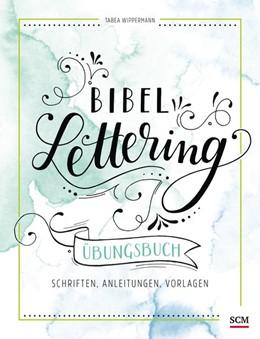 Abbildung von Wippermann   Bibel-Lettering Übungsbuch   2018   Schriften, Anleitungen, Vorlag...