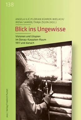 Abbildung von Ilic / Kührer-Wielach   Blick ins Ungewisse   1. Auflage   2019   beck-shop.de
