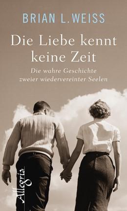 Abbildung von Weiss | Die Liebe kennt keine Zeit | 2018 | Die wahre Geschichte zweier wi...