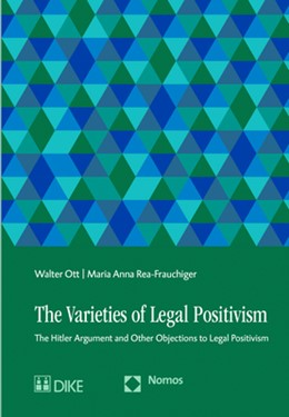 Abbildung von Ott / Rea-Frauchiger | The Varieties of Legal Positivism | 1. Auflage | 2018 | beck-shop.de
