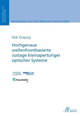 Abbildung von Krappig | Hochgenaue wellenfrontbasierte Justage kleinaperturiger optischer Systeme | 2018