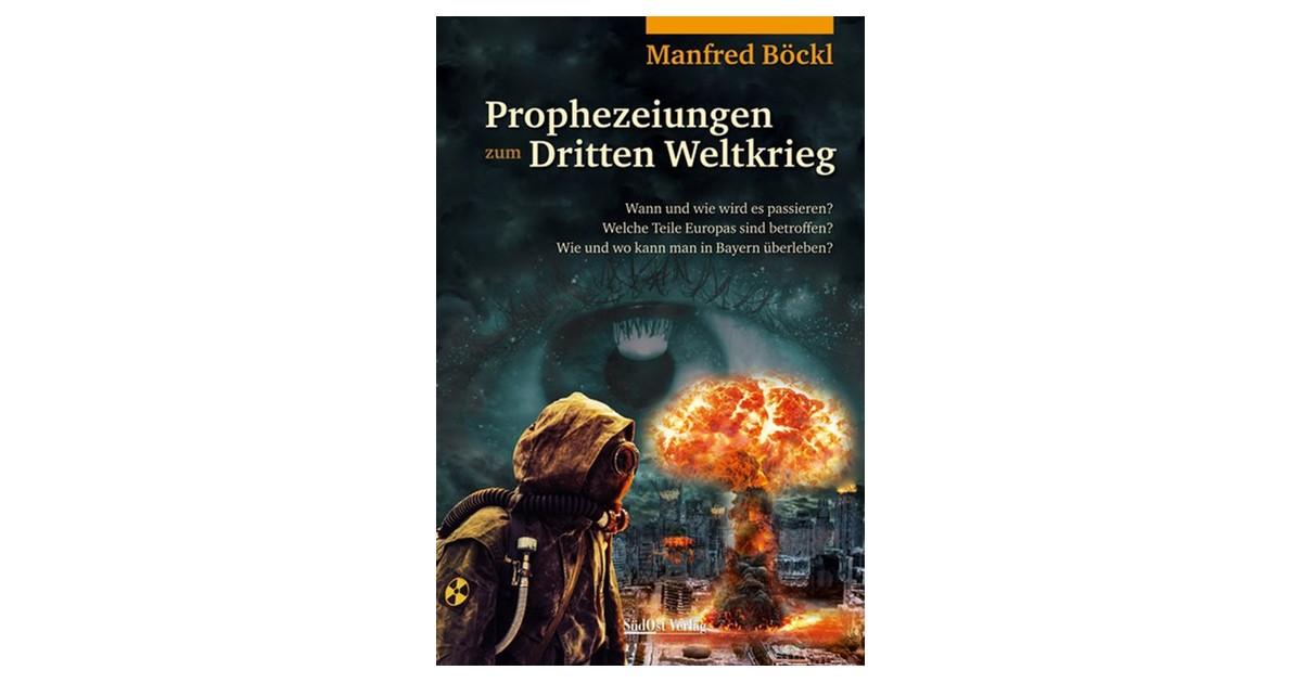 Prophezeiungen Zum Dritten Weltkrieg Böckl 2018 Buch Beck Shopde