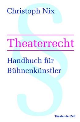 Abbildung von Nix | Theaterrecht | 1. Auflage | 2019 | beck-shop.de