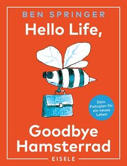 Abbildung von Springer | Hello Life - Goodbye Hamsterrad | 1. Auflage | 2018 | beck-shop.de