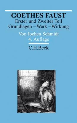 Abbildung von Schmidt, Jochen   Goethes Faust Erster und Zweiter Teil   4. Auflage   2018   Grundlagen - Werk - Wirkung