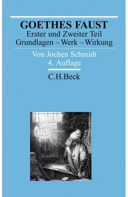 Cover: Jochen Schmidt, Goethes Faust Erster und Zweiter Teil