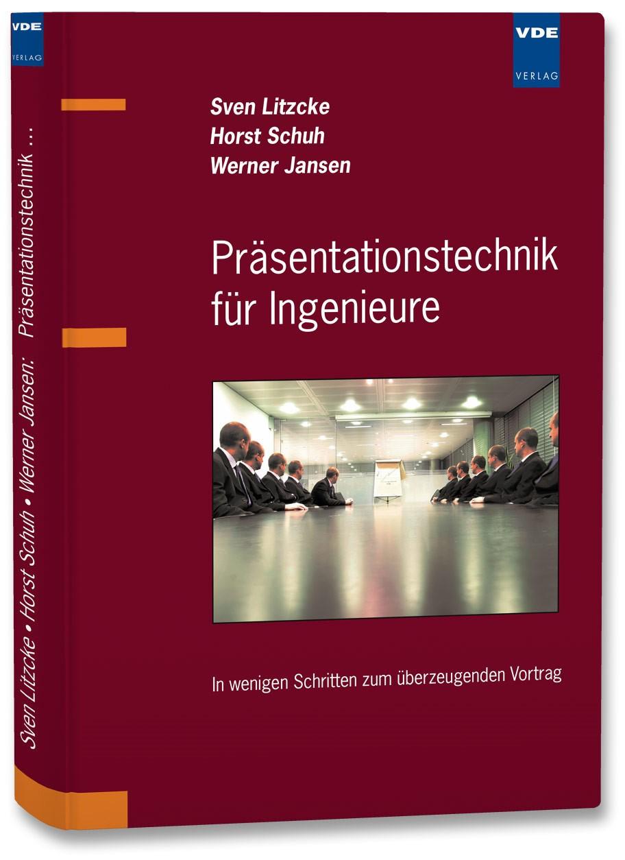 Präsentationstechnik für Ingenieure | Litzcke / Schuh / Jansen | Neuerscheinung, 2009 | Buch (Cover)