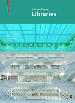 Abbildung von Lushington / Rudorf | Libraries - A Design Manual | 1. Auflage | 2019 | beck-shop.de