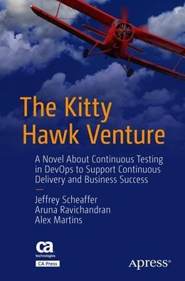 Abbildung von Scheaffer / Ravichandran / Martins | The Kitty Hawk Venture | 1st ed. | 2018 | A Novel About Continuous Testi...