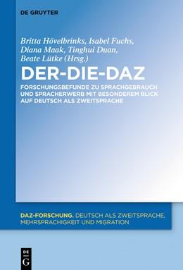 Abbildung von Hövelbrinks / Fuchs / Maak / Duan / Lütke | Der-Die-DaZ – Forschungsbefunde zu Sprachgebrauch und Spracherwerb von Deutsch als Zweitsprache | 2018