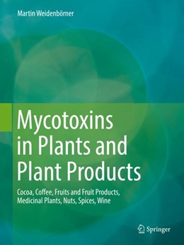 Abbildung von Weidenbörner | Mycotoxins in Plants and Plant Products | 1. Auflage | 2018 | beck-shop.de