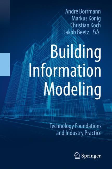 Building Information Modeling   Borrmann / König / Koch / Beetz   1st ed. 2018, 2018   Buch (Cover)