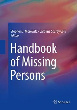 Abbildung von Morewitz / Sturdy Colls | Handbook of Missing Persons | 1st ed. 2016 | 2018