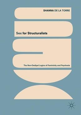Abbildung von de la Torre   Sex for Structuralists   1. Auflage   2018   beck-shop.de