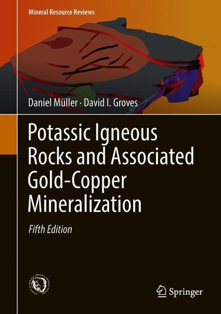 Potassic Igneous Rocks and Associated Gold-Copper Mineralization | Müller / Groves | 5th ed. 2019, 2018 | Buch (Cover)