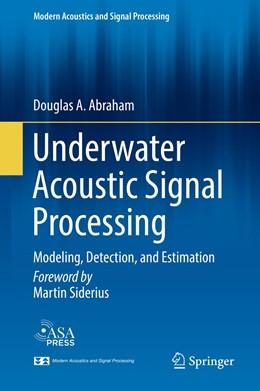 Abbildung von Abraham | Underwater Acoustic Signal Processing | 1st ed. 2019 | 2019 | Modeling, Detection, and Estim...