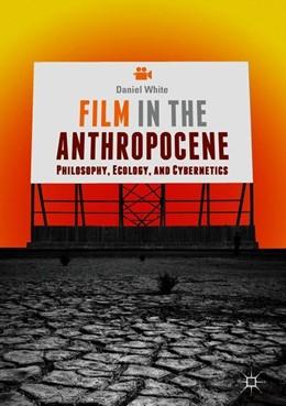 Abbildung von White | Film in the Anthropocene | 1st ed. 2018 | 2018 | Philosophy, Ecology, and Cyber...