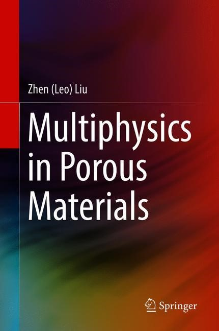 Multiphysics in Porous Materials | Liu | 1st ed. 2018, 2018 | Buch (Cover)
