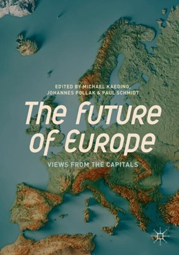 Abbildung von Pollak / Schmidt / Kaeding | The Future of Europe | 1st ed. 2019 | 2018 | Views from the Capitals
