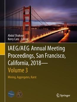 Abbildung von Shakoor / Cato | IAEG/AEG Annual Meeting Proceedings, San Francisco, California, 2018 - Volume 3 | 1. Auflage | 2018 | beck-shop.de
