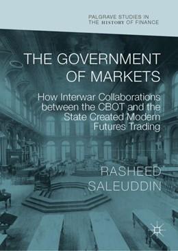 Abbildung von Saleuddin | The Government of Markets | 1st ed. 2018 | 2019 | How Interwar Collaborations be...