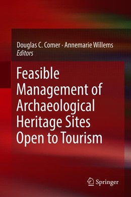 Abbildung von Willems / Comer | Feasible Management of Archaeological Heritage Sites Open to Tourism | 1st ed. 2019 | 2018