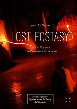 Abbildung von McDaniel | Lost Ecstasy | 1st ed. 2018 | 2018 | Its Decline and Transformation...