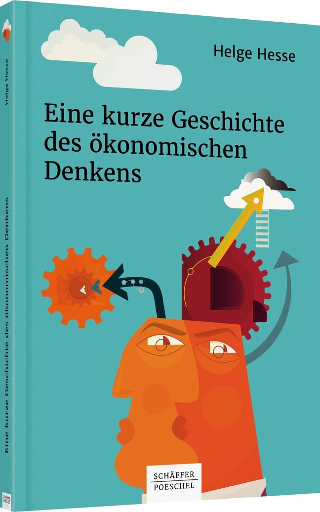 Eine kurze Geschichte des ökonomischen Denkens | Hesse, 2018 | Buch (Cover)