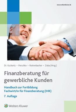 Abbildung von Kuckertz / Perschke | Finanzberatung für gewerbliche Kunden | 7. Auflage | 2017 | beck-shop.de
