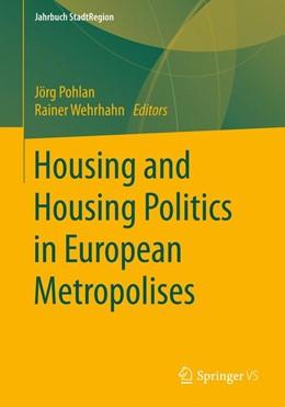 Abbildung von Wehrhahn / Pohlan / Hannemann / Othengrafen / Schmidt-Lauber | Housing and Housing Politics in European Metropolises | 1st ed. 2019 | 2019 | Jahrbuch StadtRegion 2017/2018