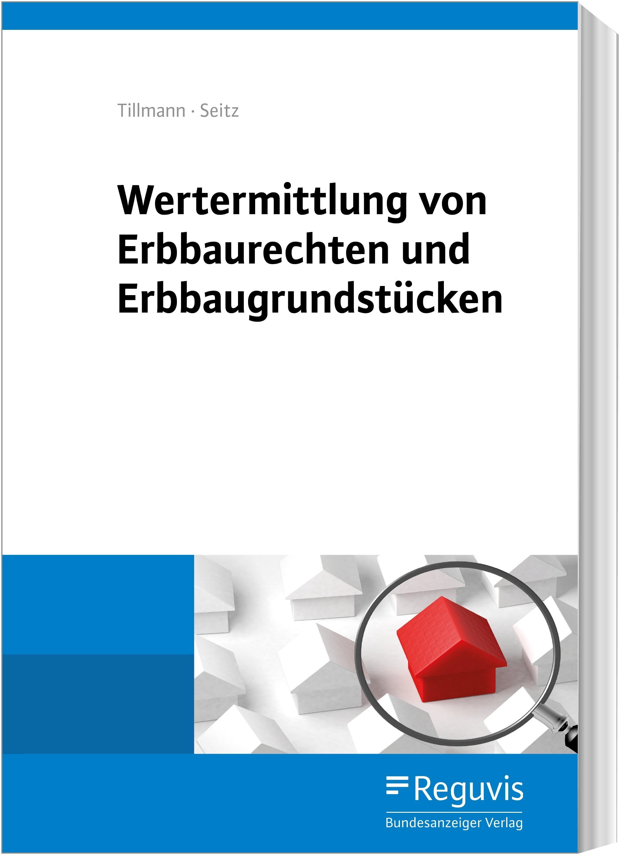 Wertermittlung von Erbbaurechten und Erbbaugrundstücken | Seitz / Tillmann, 2019 | Buch (Cover)