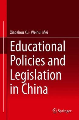 Abbildung von Xu / Mei | Educational Policies and Legislation in China | 1st ed. 2018 | 2018