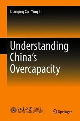 Abbildung von Xu / Liu   Understanding China's Overcapacity   1st ed. 2018   2018