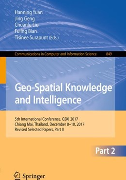 Abbildung von Yuan / Geng / Liu / Bian / Surapunt | Geo-Spatial Knowledge and Intelligence | 1st ed. 2018 | 2018 | 5th International Conference, ... | 849