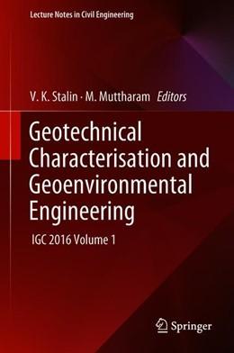 Abbildung von Stalin / Muttharam | Geotechnical Characterisation and Geoenvironmental Engineering | 1. Auflage | 2018 | 16 | beck-shop.de