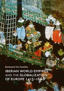 Abbildung von Yun-Casalilla | Iberian World Empires and the Globalization of Europe 1415–1668 | 1st ed. 2019 | 2019
