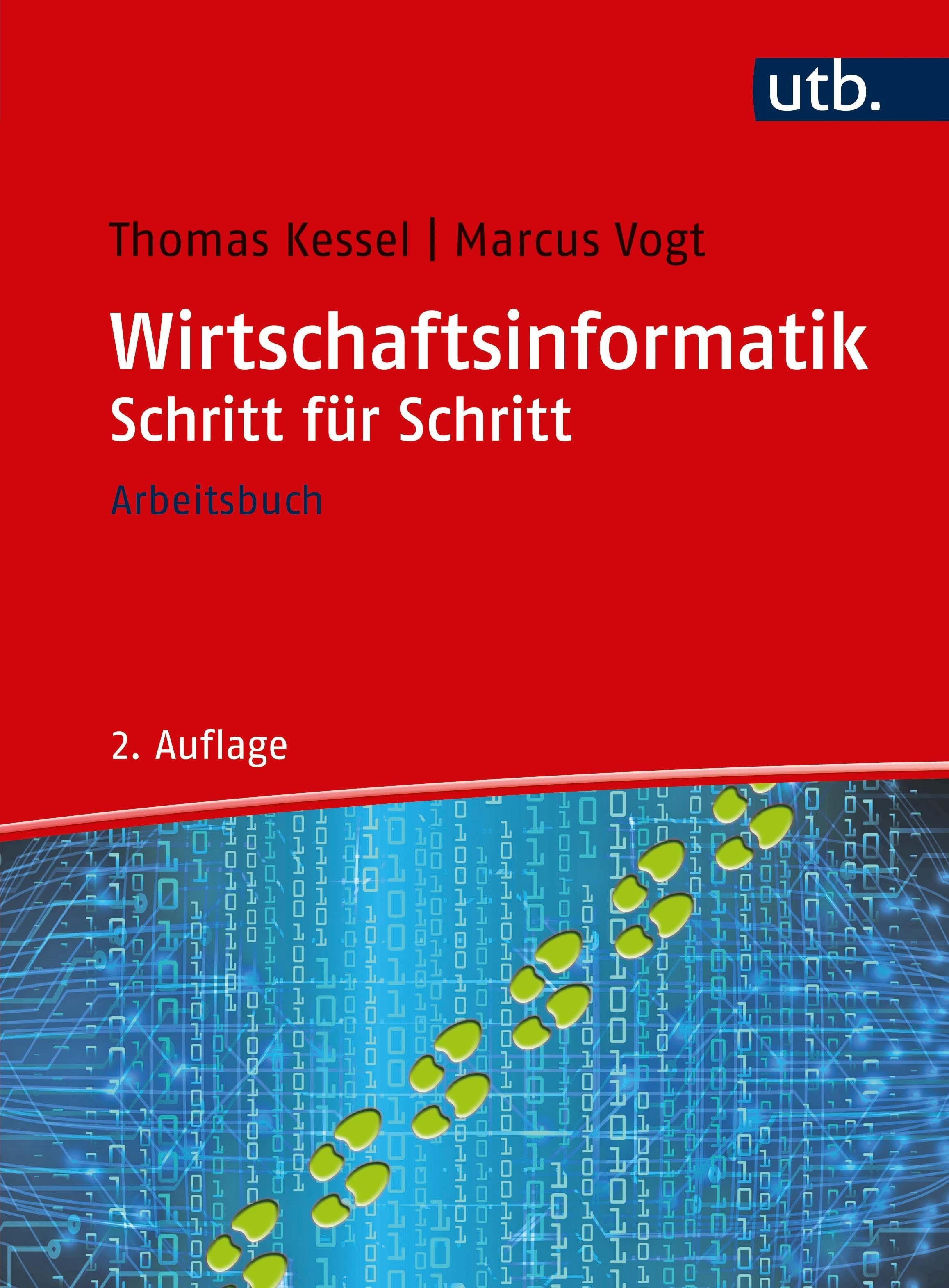 Wirtschaftsinformatik Schritt für Schritt | Kessel / Vogt | 2., erweitere Auflage, 2018 | Buch (Cover)