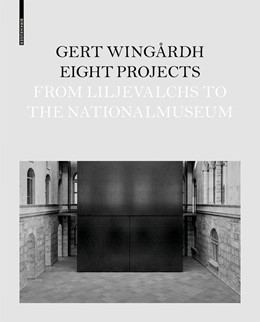Abbildung von Wingårdh | Eight Projects | 2018 | From Lijevalchs to Nationalmus...
