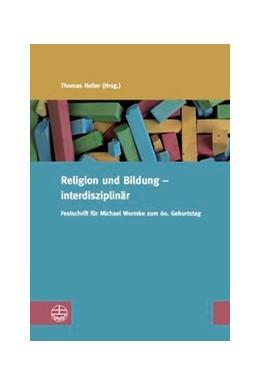Abbildung von Heller | Religion und Bildung – interdisziplinär | 1. Auflage | 2018 | 17 | beck-shop.de