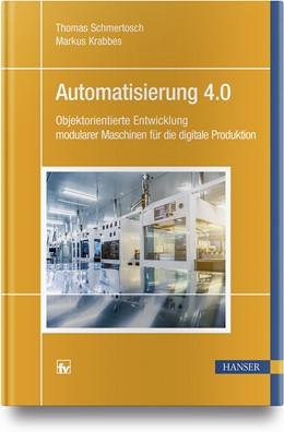 Abbildung von Schmertosch / Krabbes | Automatisierung 4.0 | 2018 | Objektorientierte Entwicklung ...