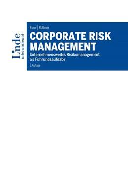 Abbildung von Ruthner / Exner   Corporate Risk Management   3. Auflage   2019   beck-shop.de