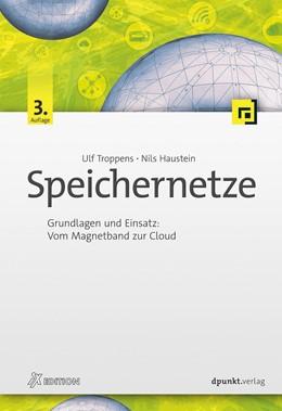 Abbildung von Troppens / Haustein / Akelbein | Speichernetze | 3., akt. u. erw. Aufl. | 2019 | Grundlagen, Architekturen, Dat...