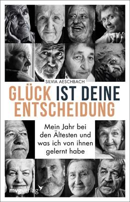 Abbildung von Aeschbach | Glück ist deine Entscheidung | 2019 | Mein Jahr bei den Ältesten und...