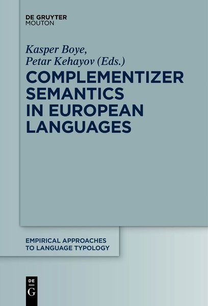 Complementizer Semantics in European Languages | Boye / Kehayov, 2018 | Buch (Cover)