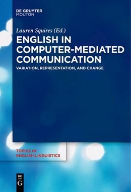 Abbildung von Squires | English in Computer-Mediated Communication | 1. Auflage | 2018 | beck-shop.de