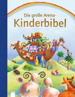 Abbildung von Parker | Die große Arena Kinderbibel | 1. Auflage | 2018 | beck-shop.de