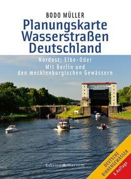 Abbildung von Müller | Planungskarte Wasserstraßen Deutschland Nordost | 2018 | Elbe-Oder. Mit Berlin und den ...