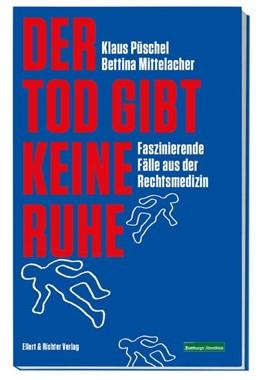 Abbildung von Püschel / Mittelacher | Der Tod gibt keine Ruhe | 1. Auflage | 2020 | beck-shop.de